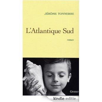 L'atlantique sud (Littérature Française) (French Edition) [Kindle-editie]