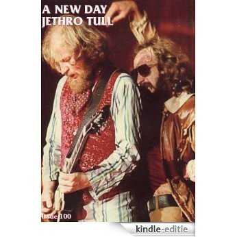 Jethro Tull - A New Day Magazine #100 December 2010 (English Edition) [Kindle-editie]