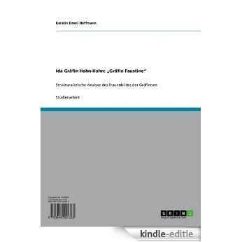 """Ida Gräfin Hahn-Hahn: """"Gräfin Faustine"""": Strukturalistische Analyse des Frauenbildes der Gräfinnen [Kindle-editie]"""