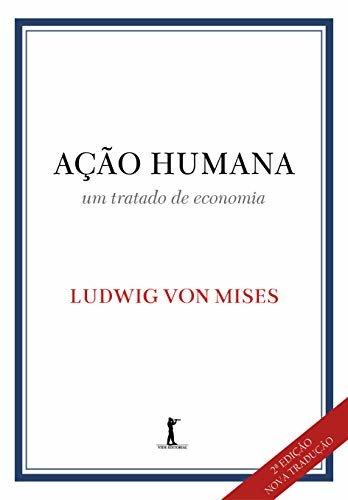 Ação Humana (Translated): um tratado de economia