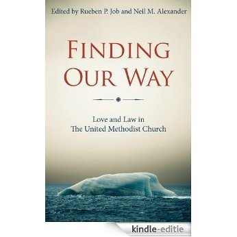 Finding Our Way: Love and Law in The United Methodist Church [Kindle-editie]