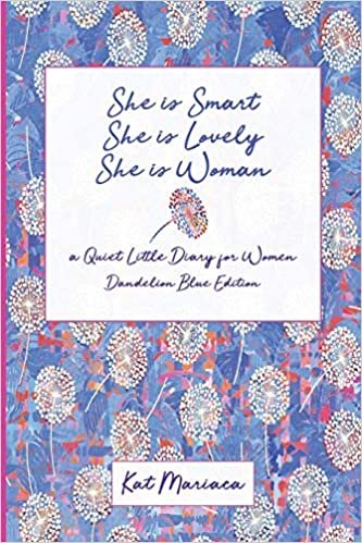 She is Woman: A Quiet Little Diary for Women (Dandelion Blue) (She is Woman Diary)
