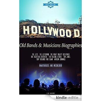 Old Bands & Musicians Biographies Vol.16: (THE JETS,THE LETTERMEN,THE MIGHT MIGHTY BOSSTONES,THE RIGHTEOUS BROTHERS,THE ROLLING STONES,TOM JONES,TONY ORLANDO ... AND DAWN,WAYLON JENNINGS) (English Edition) [Kindle-editie]