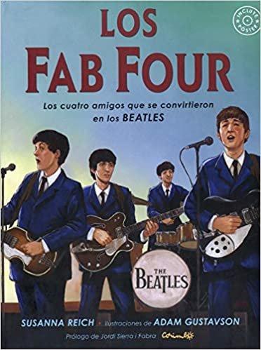 Los Fab Four / Fab Four Friends: Los cuatro amigos que se convirtieron en los beatles / the Boys Who Became the Beatles