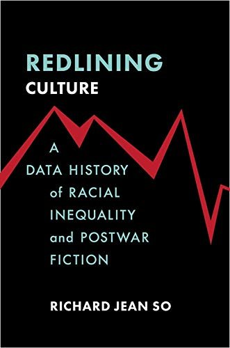 Redlining Culture: A Data History of Racial Inequality and Postwar Fiction (English Edition)