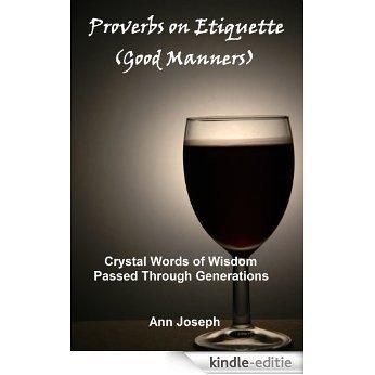 Proverbs on Etiquette (Good Manners) (English Edition) [Kindle-editie]