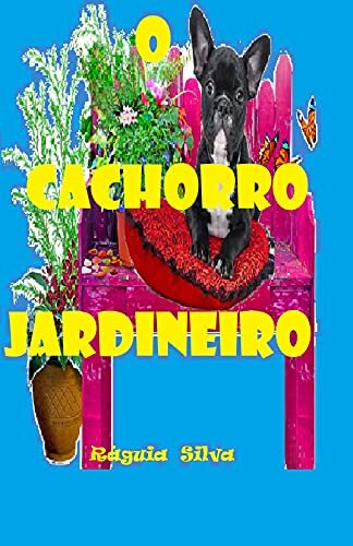 O CACHORRO JARDINEIRO