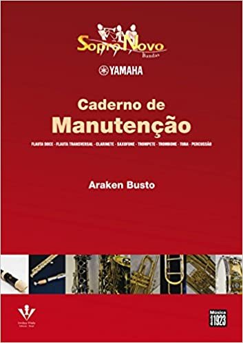 Yamaha. Caderno de Manutenção - Coleção Sopro Novo Bandas