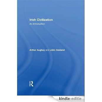 Irish Civilization: An Introduction [Kindle-editie]