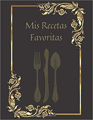 Mis Recetas Favoritas: libro de recetas de cocina en blanco XXL.