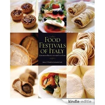 Food Festivals of Italy: Celebrated Recipes from 50 Food Fairs [Kindle-editie]