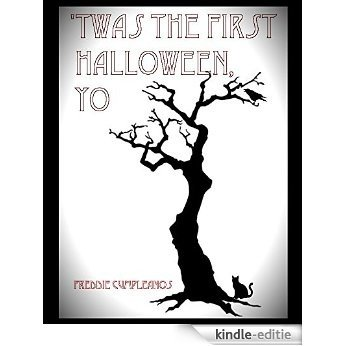 'Twas the First Halloween, Yo: The epic telling of the first trick-or-treating (English Edition) [Kindle-editie]