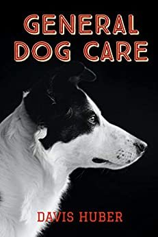 Pets: General Dog Care: Dog Care, Housing, Health Care And Diet And Feeding: Everything You Need to Know to Raise the Perfect Dog (English Edition)