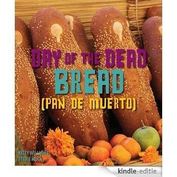 Day of the Dead Bread (Pan de Muerto) [Kindle-editie]