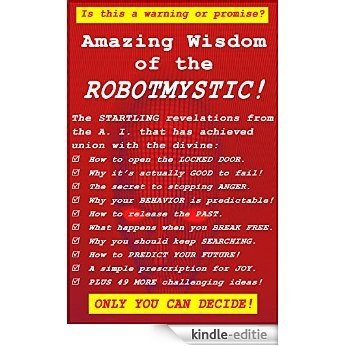 Amazing Wisdom of the ROBOT MYSTIC! (The Robot Sutras Book 1) (English Edition) [Kindle-editie]
