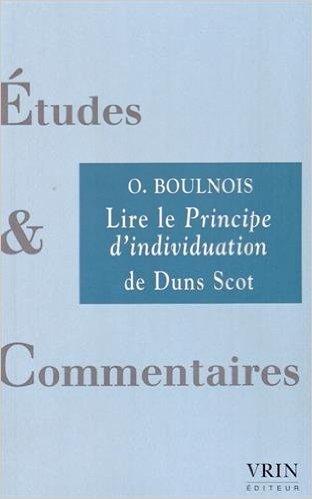 Lire Le Principe D'individuation De Duns Scot (Etudes Et Commentaires)