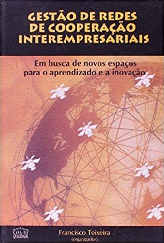 Gestão De Redes De Cooperação Interempresariais