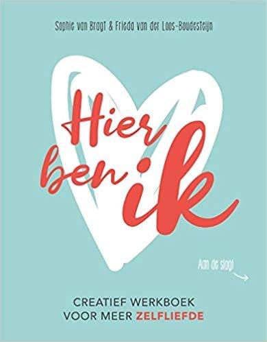 Hier ben ik: Een creatief werkboek voor meer zelfliefde