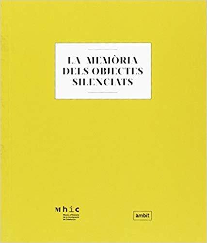 LA MEMORIA DELS OBJECTES SILENCIATS