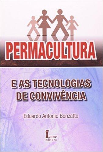 Permacultura E As Tecnologias De Convivência