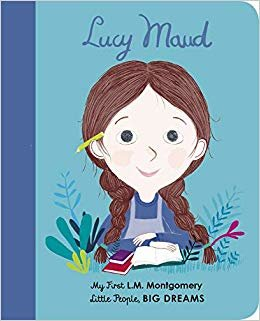 Lucy Maud Montgomery (Little People, Big Dreams)