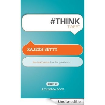 #ThinkTweet Book 1: Bite-sized lessons for a fast paced world. (Thinkaha) (English Edition) [Kindle-editie]
