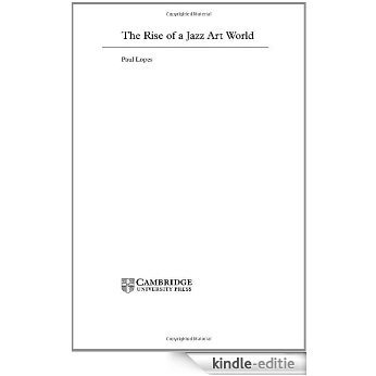 The Rise of a Jazz Art World [Kindle-editie]