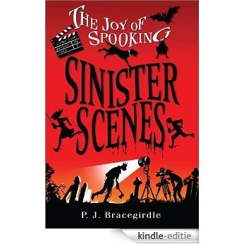 Sinister Scenes (The Joy of Spooking Book 3) (English Edition) [Kindle-editie]
