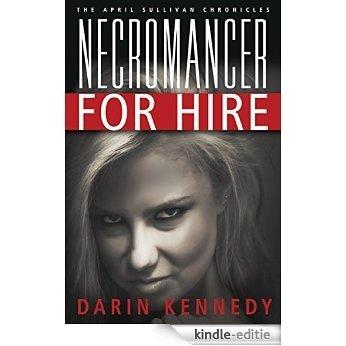 The April Sullivan Chronicles: Necromancer For Hire (English Edition) [Kindle-editie]
