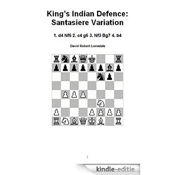King's Indian Defence: Santasiere Variation: 1. d4 Nf6 2. c4 g6 3. Nf3 Bg7 4. b4 (English Edition) [Print Replica] [Kindle-editie] beoordelingen