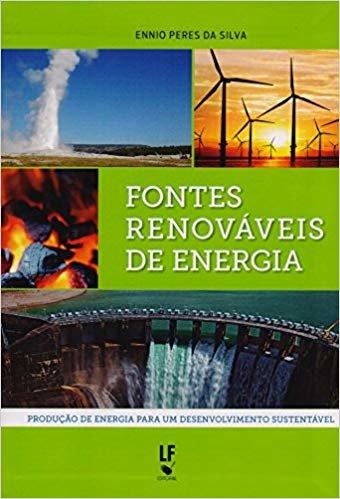 Fontes Renováveis de Energia. Produção de Energia Para Um Desenvolvimento Sustentável