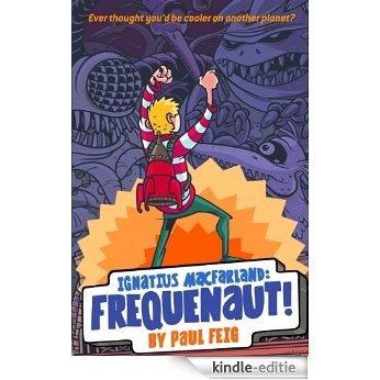 Ignatius MacFarland: Frequenaut! (English Edition) [Kindle-editie]