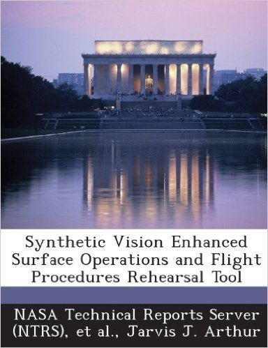 Synthetic Vision Enhanced Surface Operations and Flight Procedures Rehearsal Tool