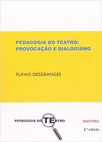 Pedagogia do Teatro. Provocação e Dialogismo