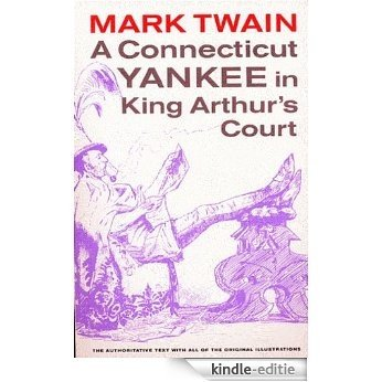 A Connecticut Yankee in King Arthur's Court (Annotated and Illustrated with over 200 Illustrations) (Literary Classics Collection Book 81) (English Edition) [Kindle-editie]