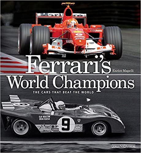 Ferrari's World Champions: The Cars That Beat the World