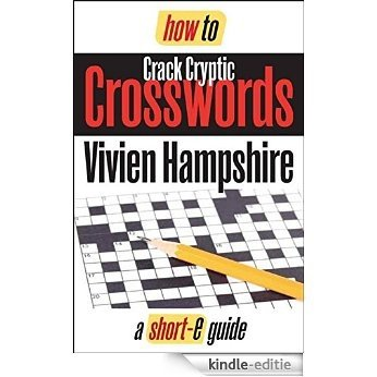How To Crack Cryptic Crosswords: Hints and Tips To Help You Find The Answers (English Edition) [Kindle-editie]