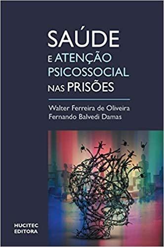 Saúde e atenção psicossocial em prisões : Um olhar sobre o sistema prisional brasileiro com base em um estudo em Santa Catarina