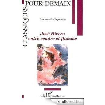José Hierro, entre cendre et flamme (Classiques pour demain) [Kindle-editie]