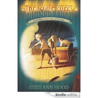 Alexander Hamilton #2: Little Lion (The Treasure Chest) [Kindle-editie]