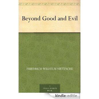 Beyond Good and Evil (English Edition) [Kindle-editie]