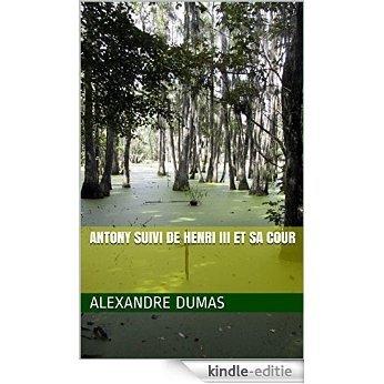 Antony suivi de Henri III et sa cour (French Edition) [Kindle-editie] beoordelingen