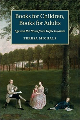 Books for Children, Books for Adults: Age and the Novel from Defoe to James