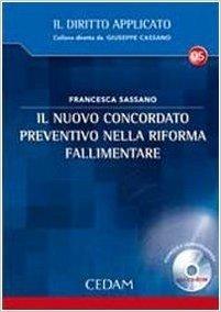 Il nuovo concordato preventivo nella riforma fallimentare. Con CD-ROM