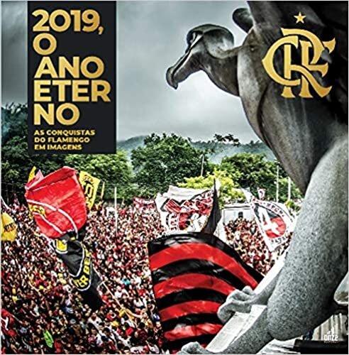 2019, o ano eterno: As Conquistas do Flamengo em Imagens