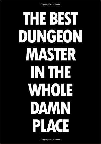 The best Dungeon Master in the whole damn place: Blank college ruled journal: Funny RPG themed note book for role playing gamers