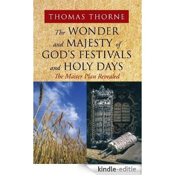The Wonder and Majesty of God's Festivals and Holy Days (English Edition) [Kindle-editie]