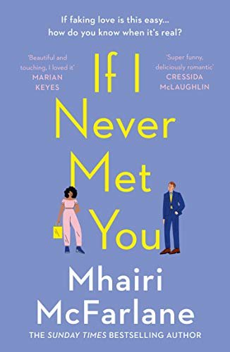 If I Never Met You: Deliciously romantic and utterly hilarious - the funniest feel-good romcom of 2020! (English Edition)