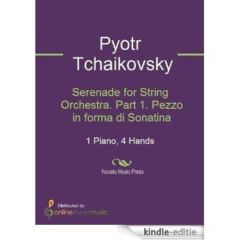Serenade for String Orchestra. Part 1. Pezzo in forma di Sonatina [Kindle-editie]