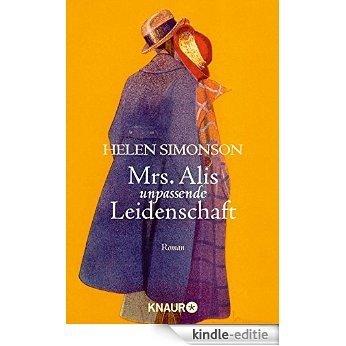 Mrs. Alis unpassende Leidenschaft: Roman [Kindle-editie]